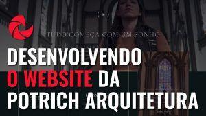 Desenvolvendo o Website da Potrich Arquitetura