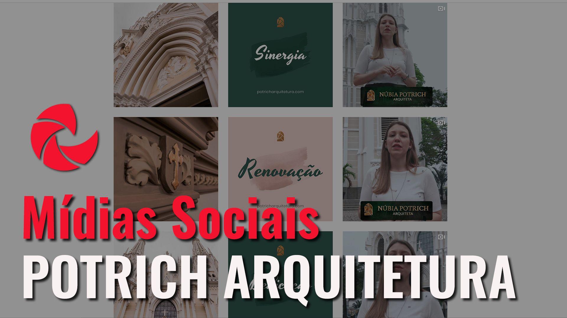 Gerenciamento de Mídias Sociais da Potrich Arquitetura